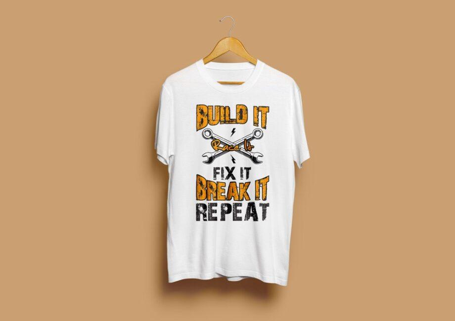 Build Fix Break Repeat T-Shirt